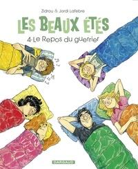 Zidrou et Jordi Lafebre - Les Beaux Étés - tome 4 - Le repos du Guerrier - Le Repos du Guerrier.