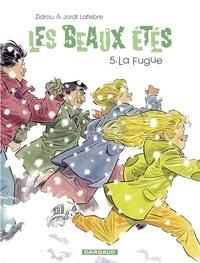Zidrou et Jordi Lafebre - Les Beaux Étés - tome 5 - La Fugue.