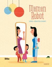 Zidrou et Sébastien Chebret - Maman robot.