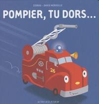 Zidrou et David Merveille - Pompier, tu dors....