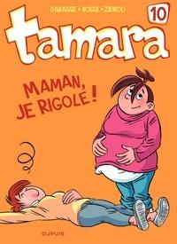 Zidrou et Christian Darasse - Tamara Tome 10 : Maman, je rigole !.