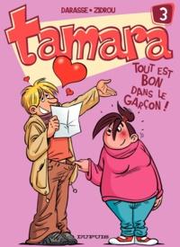 Zidrou et Christian Darasse - Tamara Tome 3 : Tout est bon dans le garçon ! - + le guide du garçon.