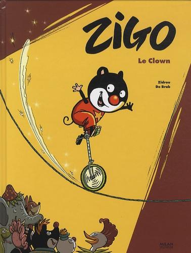 Zidrou et Carine De Brab - Zigo le clown  : Le clown.