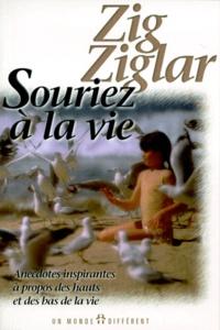 Zig Ziglar - Souriez à la vie.