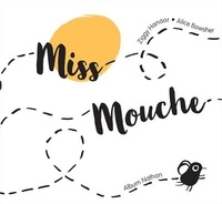 Ziggy Hanaor et Alice Bowsher - Miss Mouche.