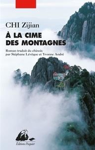Zijian Chi - A la cime des montagnes.