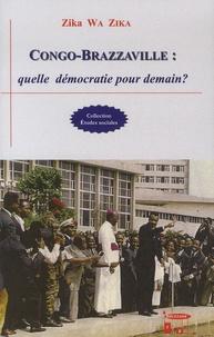 Zika Wa Zika - Congo-Brazzaville : quelle démocratie pour demain ?.