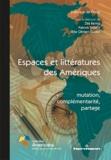Zilà Bernd et Patrick Imbert - Espaces et littératures des Amériques : mutation, complémentarité, partage.