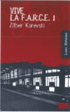 Zilber Karevski - Vive la F.A.R.C.E. !.