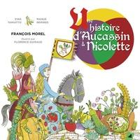 Zina Tamiatto et Marie-Emmanuelle Remires - Une histoire d'Aucassin et Nicolette. 1 CD audio