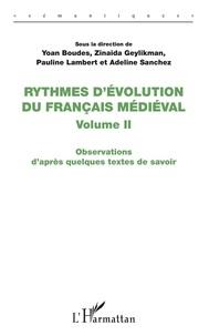 Zinaida Geylikman et Yoan Boudes - Rythmes d'évolution du français médiéval - Volume 2, Observations d'après quelques textes de savoir.