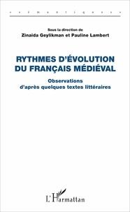 Zinaida Geylikman et Pauline Lambert - Rythmes d'évolution du français médiéval - Volume 1, Observations d'après quelques textes littéraires.