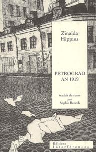 Zinaïda Hippius - Petrograd An 1919 suivi de Lettre aux écrivains du monde.