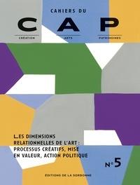 Zinaïda Polimenova - Cahiers du CAP N° 5 : Les dimensions relationnelles de l'art : processus créatifs, mise en valeur, action politique.
