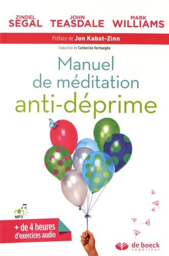 Zindel Segal et John Teasdale - Manuel de méditation anti-déprime.