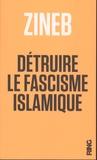 Zineb - Détruire le fascisme islamique.