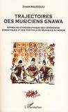 Zineb Majdouli - Trajectoires des musiciens Gnawa - Approche ethnographique des cérémonies domestiques et des festivals de musique du monde.
