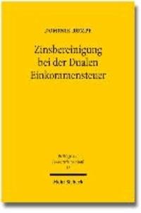 """Zinsbereinigung bei der Dualen Einkommensteuer - Die Unternehmensteuerreform 2008 und der Vorschlag einer """"Zinsbereinigung des Grundkapitals""""."""