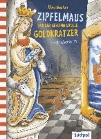 Zipfelmaus und der geheimnisvolle Goldkratzer - Ein Kirchenkrimi.