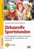 Zirkusreife Sportstunden - Ein Zirkusprojekt für Sport und andere Fächer planen, durchführen und evaluieren.