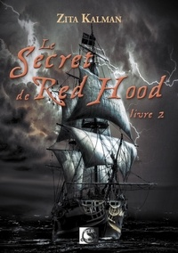 Zita Kalman - Le secret de Red Hood Tome 2 : .