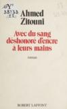 Zitouni et  Ahmed - Avec du sang déshonoré d'encre à leurs mains.