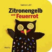 Zitronengelb und Feuerrot - Das Buch der vielen Farben.