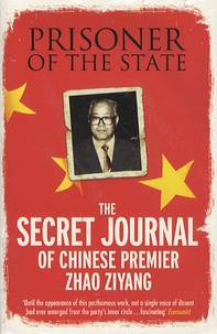 Ziyang Zhao - Prisoner of the state - The Secret Journal of Chinese Premier Zhao Ziyang.
