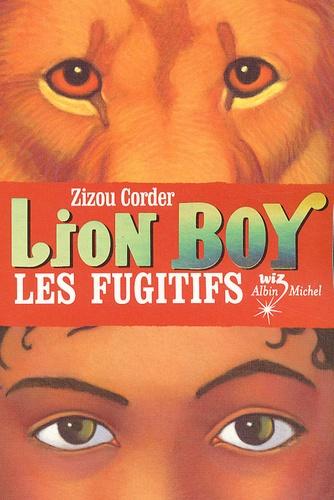 Zizou Corder - Lion Boy Tome 2 : Les Fugitifs.