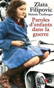 Zlata Filipovic et Mélanie Challenger - Paroles d'enfants dans la guerre - Journaux intimes d'enfants et de jeunes gens 1914-2004.
