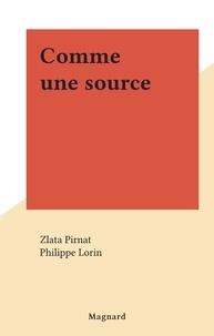 Zlata Pirnat et Philippe Lorin - Comme une source.