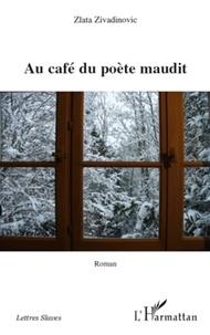 Zlata Zivadinovic - Au café du poète maudit.