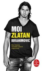 Moi, Zlatan Ibrahimovic - Mon histoire racontée à David Lagercrantz.pdf