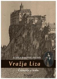Zlatka Rakovec-Felser - Vražja Liza - Čarovnije v zraku.