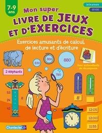 ZNU et Paul De Becker - Exercices amusants de calcul, de lecture et d'écriture - 7-9 ans, 2e/3e primaire, CE1/CE2.