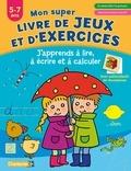 ZNU et Gerd Stoop - J'apprends à lire, à écrire et à calculer - 5-7 ans, 3e maternelle/1re primaire, Maternelle Grande Section/CP.