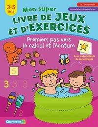 ZNU et An Chen - Premiers pas vers le calcul et l'écriture - 3-5 ans, 1re/2e maternelle, Maternelle Petite/Moyenne Section.
