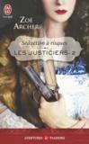 Zoë Archer - Les justiciers Tome 2 : Séduction à risques.