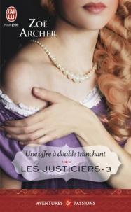 Zoë Archer - Les justiciers Tome 3 : Une offre à double tranchant.