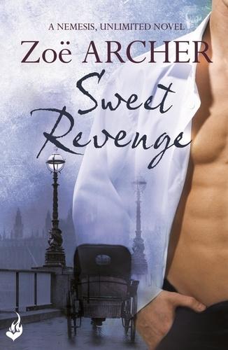 Zoë Archer - Sweet Revenge: Nemesis, Unlimited Book 1 (A thrilling historical adventure romance).