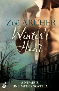 Zoë Archer - Winter's Heat: A Nemesis, Unlimited Holiday Novella 2.5 (An exciting historical adventure romance).
