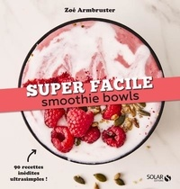 Zoé Armbruster - Smoothie bowls.