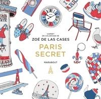 Zoé de Las Cases - Carnet de coloriage Paris secret.