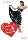 Zoé Del Sarte - Comment être une amante épatante.