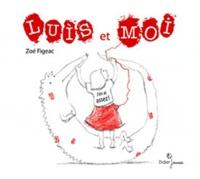Zoé Figeac - Luis et moi - J'en ai assez !.