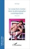 Zoé Forget - Le corps hors norme dans la photographie contemporaine - Plasticité(s).