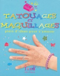 Zoë Holland et Teresa Saiz - Tatouages et maquillages - Plein d'idées pour s'amuser.