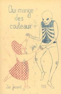 Zoé Jusseret - Qui mange des couteaux.