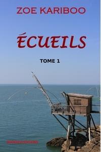 Zoé Kariboo - Ecueils Tome 1.