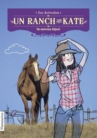 Un ranch pour Kate Tome 1 - Zoe Kelvedon | Showmesound.org